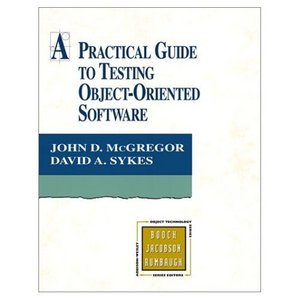 A Practical Guide to Testing Object-Oriented Software free download