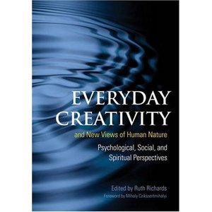 Everyday Creativity and New Views of Human Nature: Psychological, Social, and Spiritual Perspectives free download
