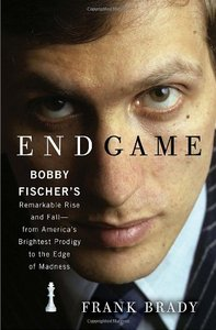Endgame: Bobby Fischer's Remarkable Rise and Fall - from America's Brightest Prodigy to the Edge of Madness free download