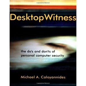 Desktop Witness: The Do's and Don'ts of Personal Computer Security free download