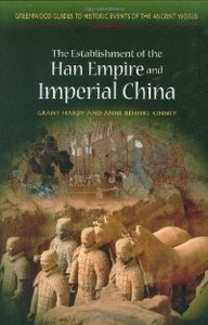The Establishment of the Han Empire and Imperial China (Greenwood Guides to Historic Events of the Ancient World) free download