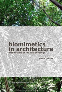 Biomimetics in Architecture: Architecture of Life and Buildings free download