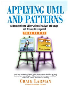 Applying UML and Patterns: An Introduction to Object-Oriented Analysis and Design and Iterative Development free download