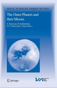 The Outer Planets and their Moons: Comparative Studies of the Outer Planets prior to the Exploration of the Saturn System free download