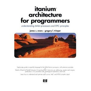 Itanium Architecture for Programmers: Understanding 64-Bit Processors and EPIC Principles free download