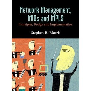 Network Management, MIBs and MPLS: Principles, Design and Implementation free download