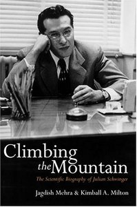 Climbing the Mountain: The Scientific Biography of Julian Schwinger download dree