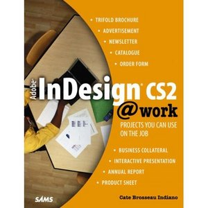 Adobe InDesign CS2 @work: Projects You Can Use on the Job free download