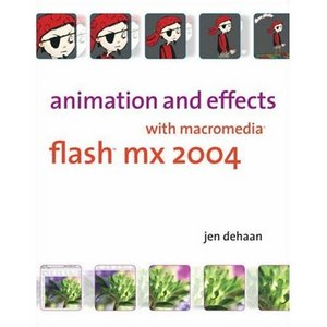 Animation and Effects with Macromedia Flash MX 2004 free download