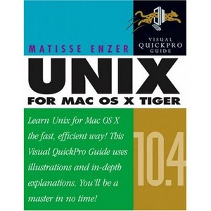 Unix for Mac OS X 10.4 Tiger: Visual QuickPro Guide free download