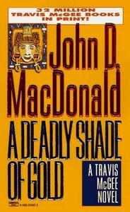 John D. MacDonald - A Deadly Shade of Gold (Travis McGee Mysteries) free download