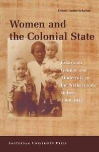 Women and the Colonial State: Essays on Gender and Modernity in the Netherlands Indies 1900-1942 free download