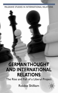 German Thought and International Relations: The Rise and Fall of a Liberal Project free download