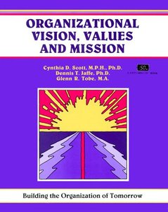 Organizational Vision, Values, and Mission: Building the Organization of Tomorrow free download