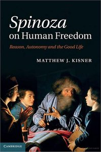 Spinoza on Human Freedom: Reason, Autonomy and the Good Life free download