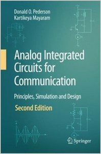 Analog Integrated Circuits for Communication: Principles, Simulation and Design free download