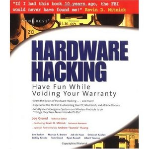 Hardware Hacking : Have Fun while Voiding Your Warranty free download