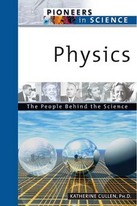 Physics: The People Behind The Science (Pioneers in Science) free download