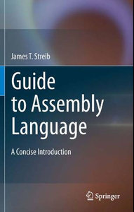 Guide to Assembly Language: A Concise Introduction free download
