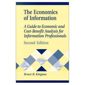 Economics of Information: A Guide to Economic and Cost-Benefit Analysis for Information Professionals free download