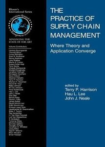The Practice of Supply Chain Management: Where Theory and Application Converge free download
