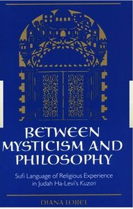 Between Mysticism and Philosophy: Sufi Language of Religious Experience in Judah Ha-Levi's Kuzari free download
