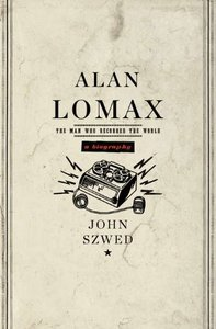 Alan Lomax: The Man Who Recorded the World free download