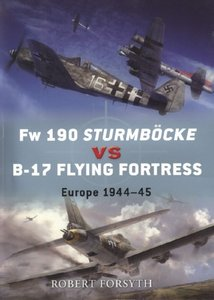 Fw 190 Sturmbocke vs B-17 Flying Fortress: Europe 1944-45 (Osprey Duel 24) free download