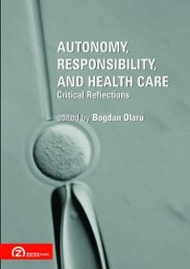 Autonomy, Responsibility, and Health Care:Critical Reflections free download