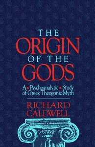 The Origin of the Gods: A Psychoanalytic Study of Greek Theogonic Myth free download