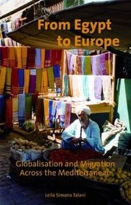 From Egypt to Europe: Globalisation and Migration Across the Mediterranean (International Library of Migration Studies) free download