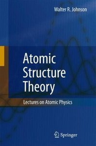 Atomic Structure Theory: Lectures on Atomic Physics free download