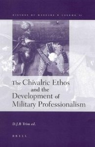 The Chivalric Ethos and the Development of Military Professionalism (History of Warfare, 11) free download