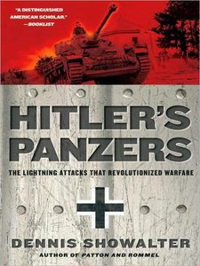 Hitler's Panzers: The Lightning Attacks That Revolutionized Warfare free download