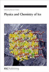 Physics and Chemistry of Ice free download