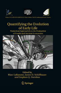 Quantifying the Evolution of Early Life: Numerical Approaches to the Evaluation of Fossils and Ancient Ecosystems free download