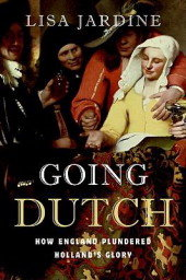 Going Dutch: How England Plundered Holland's Glory free download