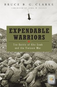 Expendable Warriors: The Battle of Khe Sanh and the Vietnam War (Praeger Security International) free download