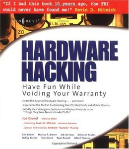 Hardware Hacking: Have Fun While Voiding Your Warranty free download