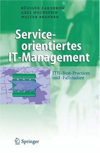 Service-orientiertes IT-Management: ITIL-Best-Practices und Fallstudien free download