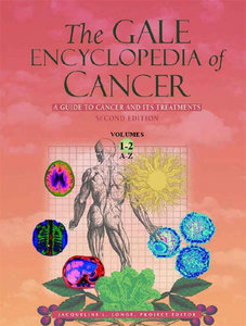 The Gale Encyclopedia Of Cancer: A Guide To Cancer And Its Treatments 2 Volume Set free download