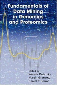 Fundamentals of Data Mining in Genomics and Proteomics free download