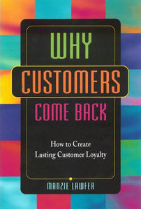Why Customers Come Back: How to Create Lasting Customer Loyalty free download