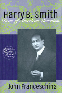 Harry B. Smith: Dean of American Librettists (Forgotten Stars of the Musical Theater) free download