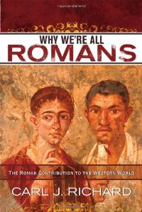 Why We're All Romans: The Roman Contribution to the Western World free download