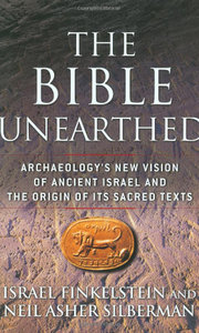 The Bible Unearthed: Archaeology's New Vision of Ancient Israel and the Origin of Its Sacred Texts free download