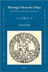 Marriage Advice for a Pope: John XXII and the Power to Dissolve (Medieval Law and Its Practice) (Latin Edition) free download