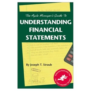 The Agile Manager's Guide to Understanding Financial Statements free download