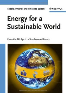 Energy for a Sustainable World: From the Oil Age to a Sun-Powered Future free download