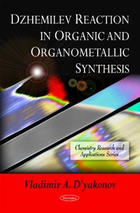 Dzhemilev Reaction in Organic and Organometallic Synthesis free download